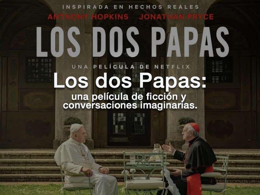 imagen de artículo sobre la película los dos papas, opinión de redacción,